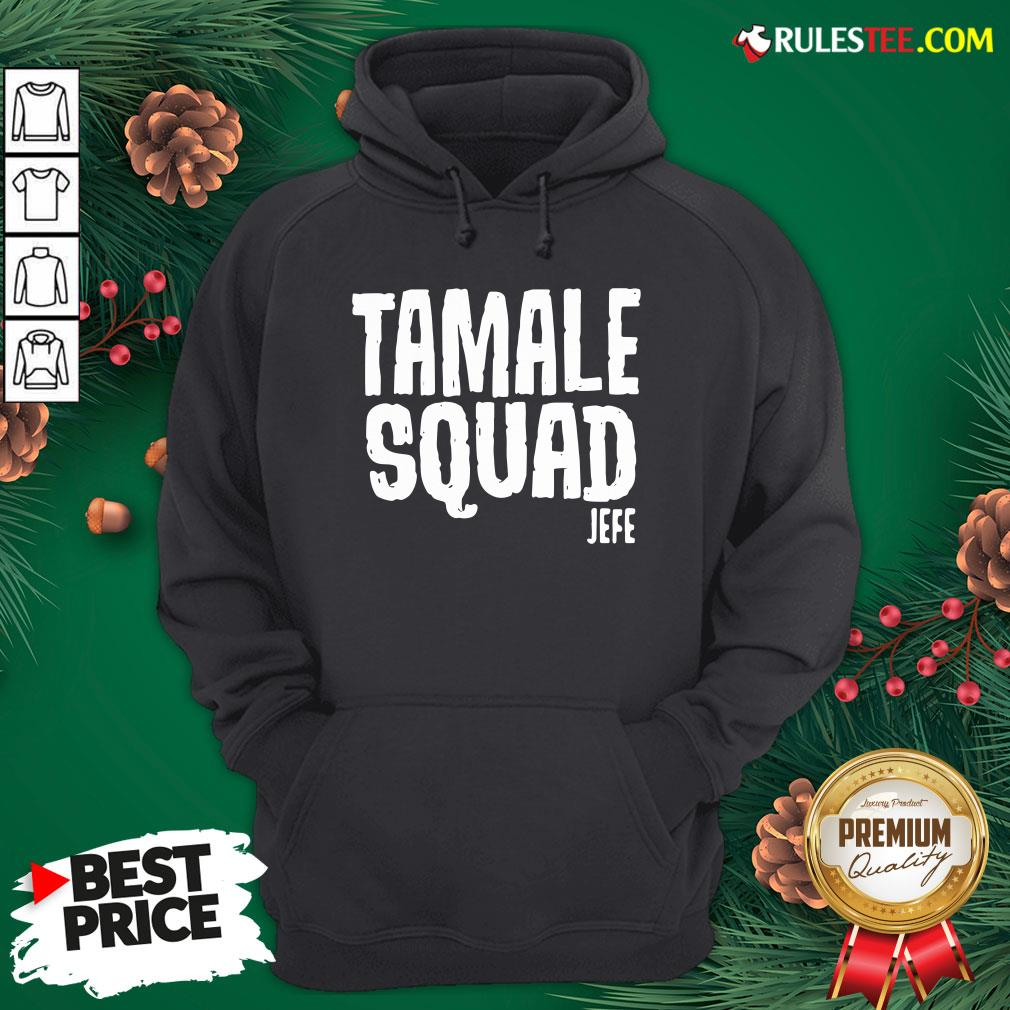 Pretty Tamale Squad Jefe Hoodie - Design By Rulestee.com