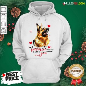 Top German Shepherd Dog My Favorite Peace In All The World Is Next You Hoodie - Design By Rulestee.com