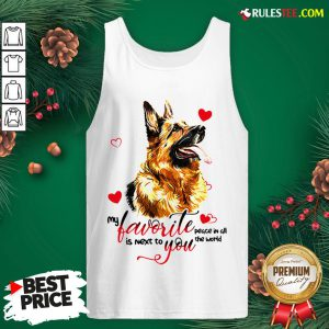 Top German Shepherd Dog My Favorite Peace In All The World Is Next You Tank Top - Design By Rulestee.com