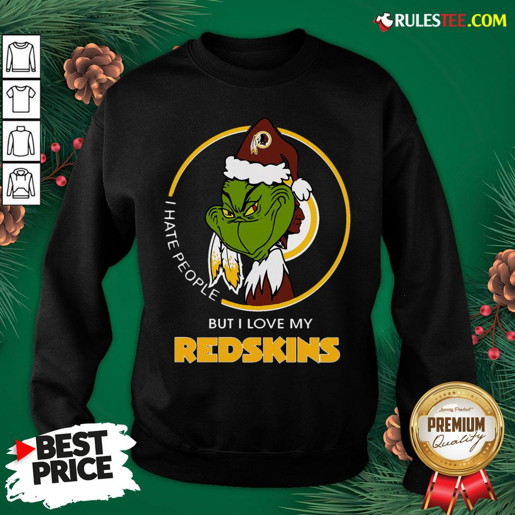 Top Grinch I Hate People But I Love My Redskins Sweatshirt- Design By Rulestee.com