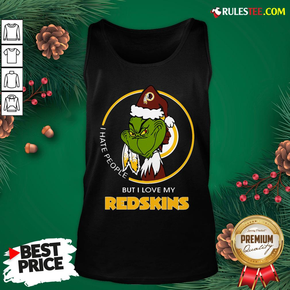 Top Grinch I Hate People But I Love My Redskins Tank Top - Design By Rulestee.com