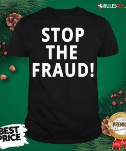 Top Stop The Fraud 2020 Presidential Election Was Rigged Donald Trump Shirt- Design By Rulestee.com