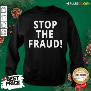 Top Stop The Fraud 2020 Presidential Election Was Rigged Donald Trump Sweatshirt- Design By Rulestee.com