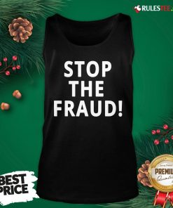 Top Stop The Fraud 2020 Presidential Election Was Rigged Donald Trump Tank Top- Design By Rulestee.com