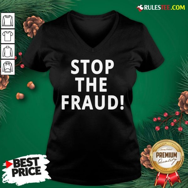Top Stop The Fraud 2020 Presidential Election Was Rigged Donald Trump V-neck- Design By Rulestee.com