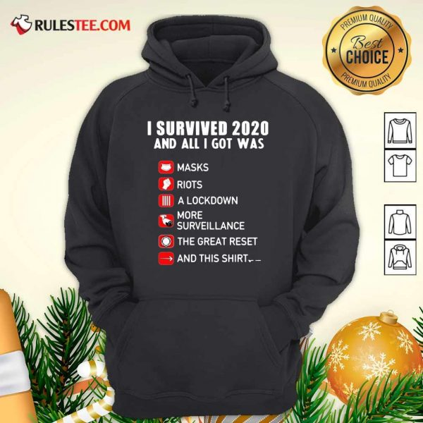 I Survived 2020 And All I Got Was Masks Riots A Lockdown More Surveillance The Great Reset And This Hoodie - Design By Rulestee.com