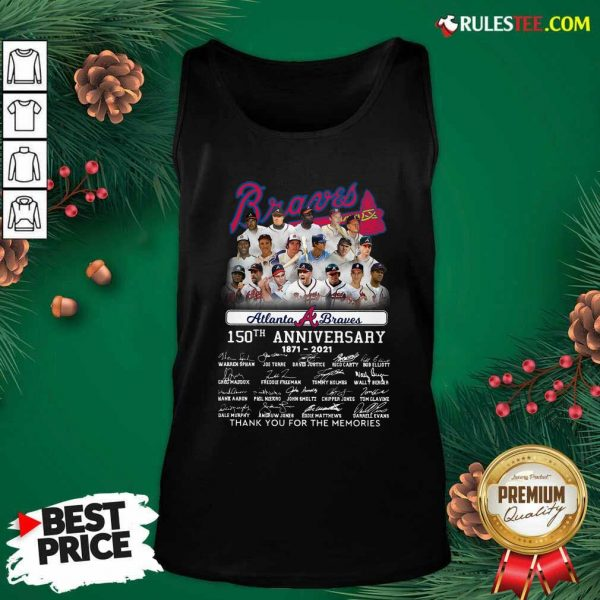 Atlanta Braves 150th Anniversary 1871 2021 Thank You For The Memories Signatures Tank Top - Design By Rulestee.com