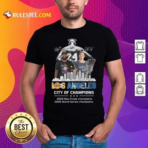 Kobe Bryant LeBron James And Corey Seager Los Angeles Lakers Dodgers City Of Champions 2020 Signatures Shirt - Design By Rulestee.com