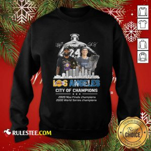 Kobe Bryant LeBron James And Corey Seager Los Angeles Lakers Dodgers City Of Champions 2020 Signatures Sweatshirt - Design By Rulestee.com