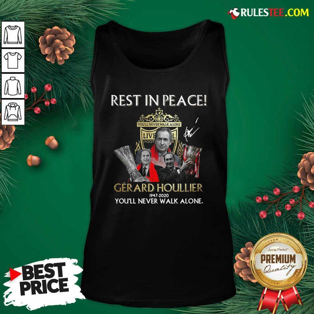Liverpool Rest In Peace Gerard Houllier 1947 2020 You'll Never Walk Alone Signature Tank Top - Design By Rulestee.com