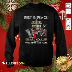 Liverpool Rest In Peace Gerard Houllier 1947 2020 You'll Never Walk Alone Signature Sweatshirt - Design By Rulestee.com