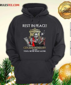 Liverpool Rest In Peace Gerard Houllier 1947 2020 You'll Never Walk Alone Signature Hoodie - Design By Rulestee.com