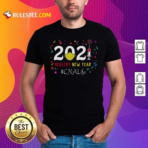 2020 Mask Vaccine Healthy New Year Cna Life Shirt - Design By Rulestee.com
