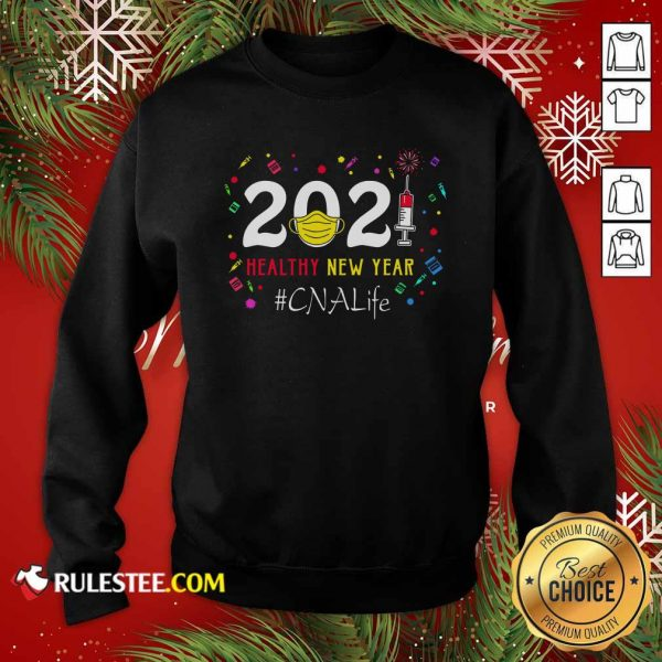 2020 Mask Vaccine Healthy New Year Cna Life Sweatshirt - Design By Rulestee.com