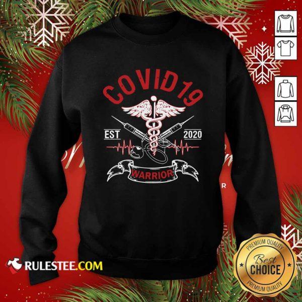 COVID-19 Esr 2020 Warrior Sweatshirt - Design By Rulestee.com