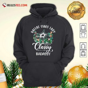Dallas Stars Lady Sassy Classy And A Tad Badassy Hoodie - Design By Rulestee.com