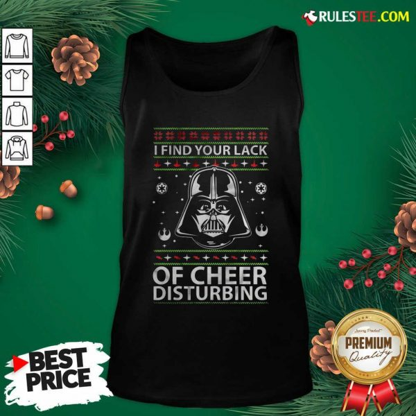 Darth Vader Your Lack Of Cheer Is Disturbing Christmas Tank Top- Design By Rulestee.com