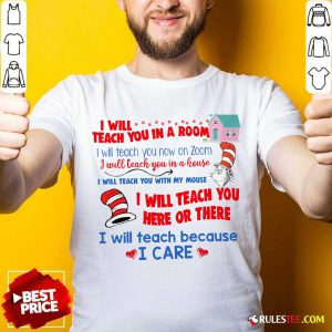 Dr.Seuss I Will Teach You In A Room I Will Teach You Now On Zoom Shirt - Design By Rulestee.com