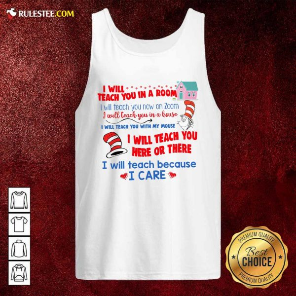 Dr.Seuss I Will Teach You In A Room I Will Teach You Now On Zoom Tank Top - Design By Rulestee.com