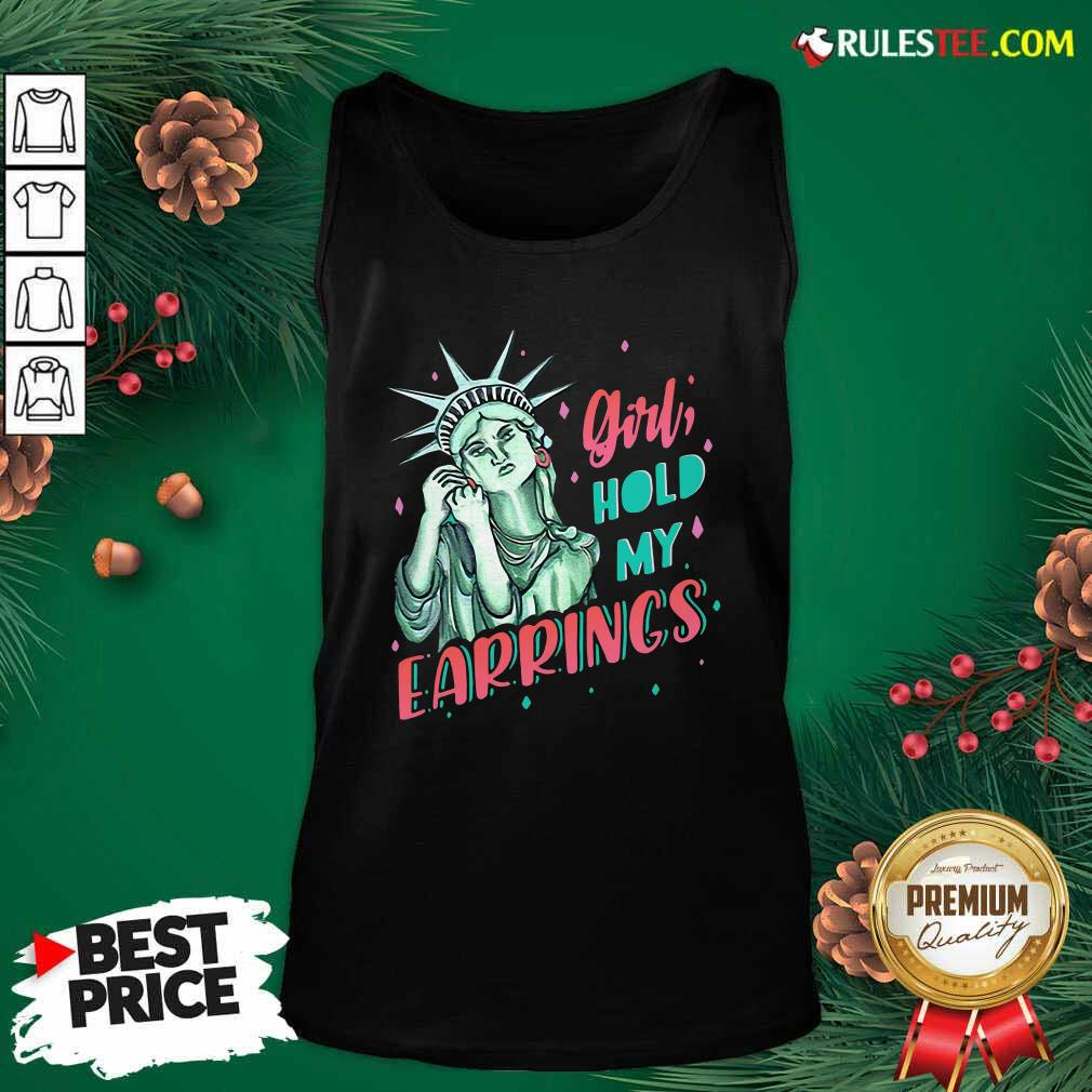 Feminist NYC Statue of Liberty Girl Hold My Earrings Anti Trump Tank Top - Design By Rulestee.com