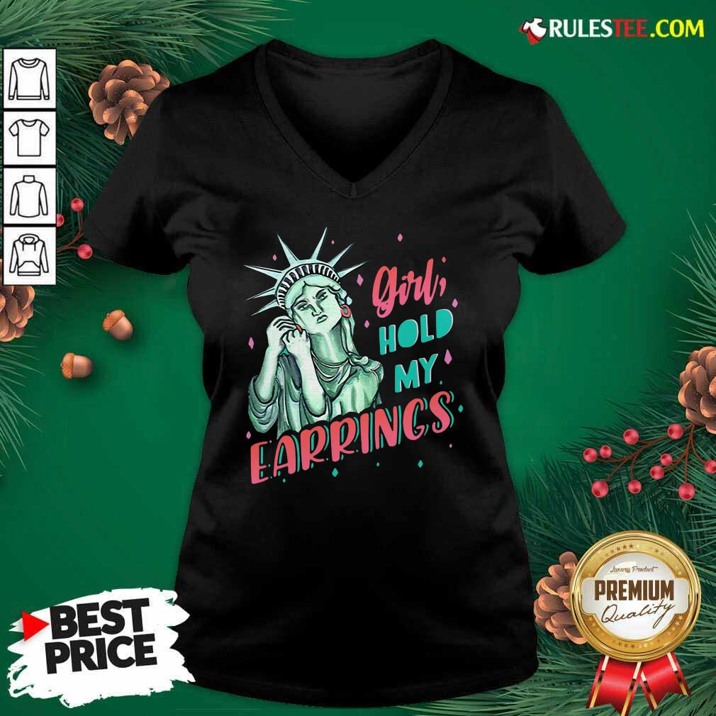 Feminist NYC Statue of Liberty Girl Hold My Earrings Anti Trump V-neck - Design By Rulestee.com