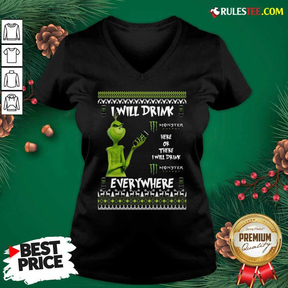 Grinch I Will Drink Monster Here Or There I Will Drink Everywhere 2020 V-neck - Design By Rulestee.com