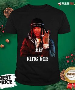 Pretty King Von RIP Shirt - Design By Rulestee.com