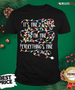 Awesome Im Fine Im Fine Everythings Fine Shirt - Design By Rulestee.com