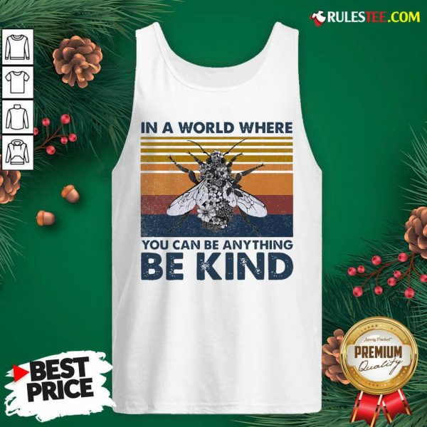 In A World Where You Can Be Anything Be Kind Vintage Tank Top - Design By Rulestee.com