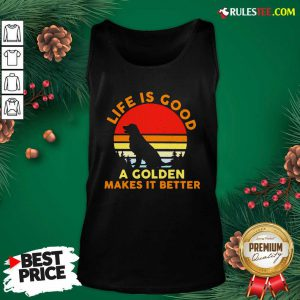 Life Is Good A Golden Makes It Better Vintage Tank Top - Design By Rulestee.com