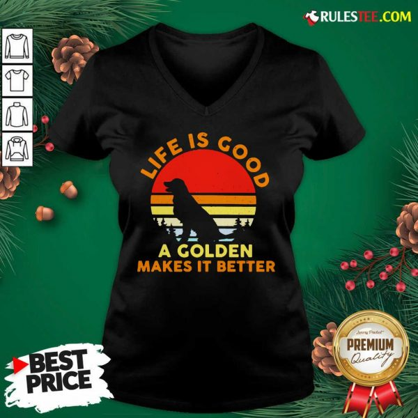 Life Is Good A Golden Makes It Better Vintage V-neck - Design By Rulestee.com
