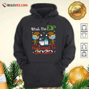 What The Elf Happened To 2020 Wear Mask Covid 19 Xmas Hoodie - Design By Rulestee.com