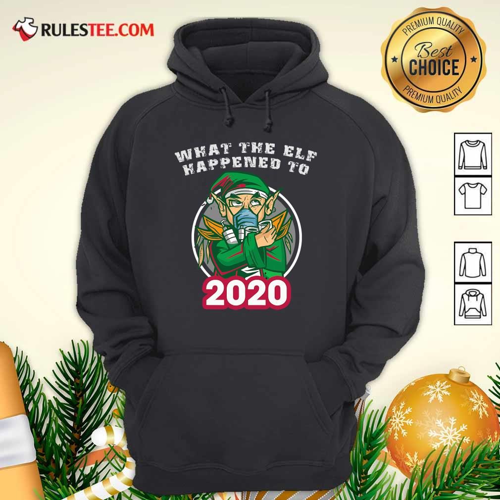What The Elf Happened To 2020 Wear Mask Toilet Paper Xmas Hoodie - Design By Rulestee.com