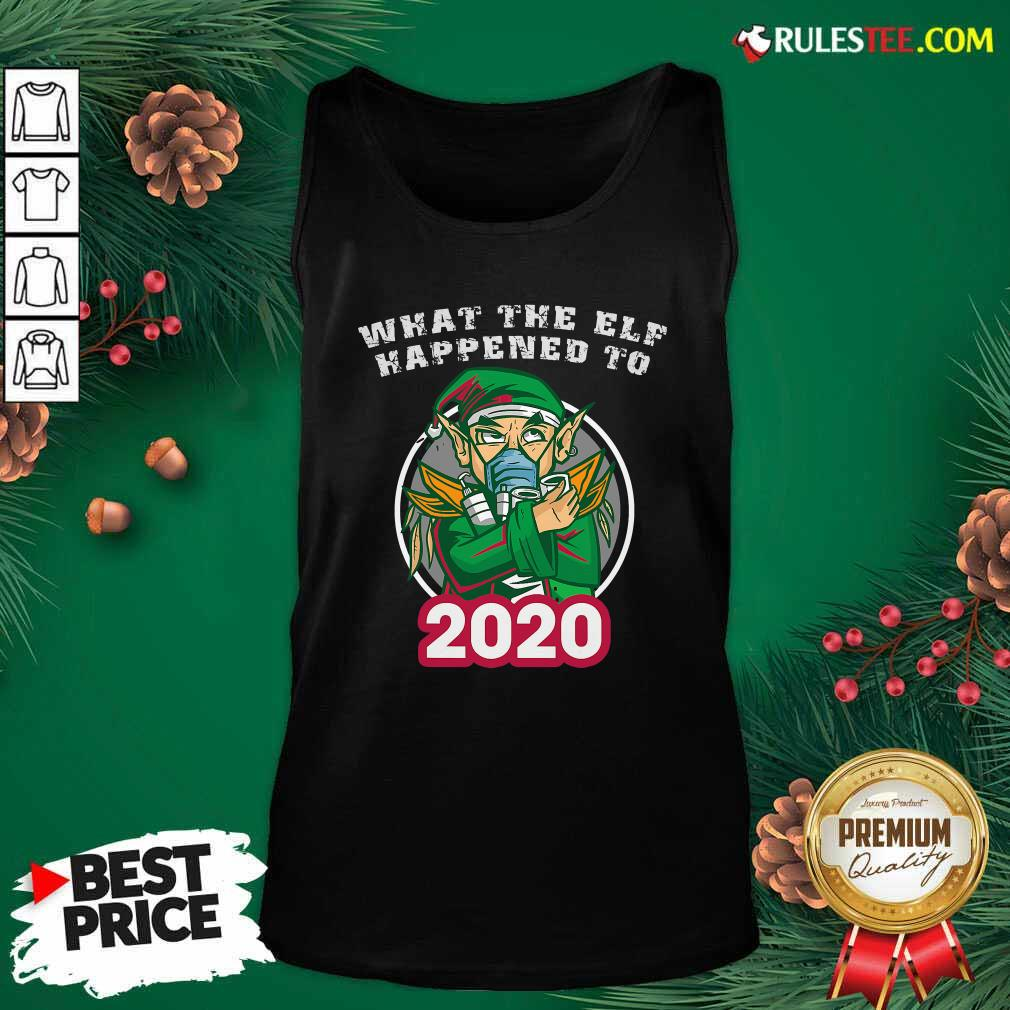 What The Elf Happened To 2020 Wear Mask Toilet Paper Xmas Tank Top - Design By Rulestee.com