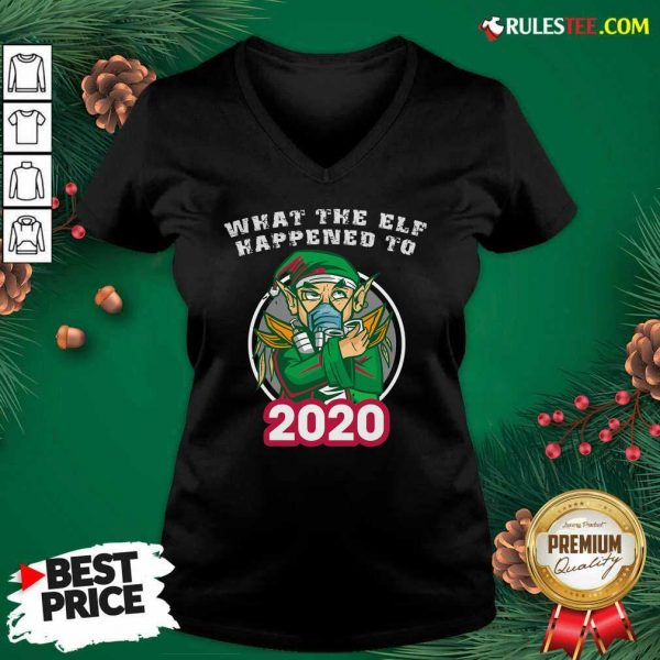 What The Elf Happened To 2020 Wear Mask Toilet Paper Xmas V-neck - Design By Rulestee.com