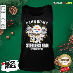 Best So Damn Right I Am A Pittsburgh Steelers Fan Now And Forever Signature Tank Top - Design By Rulestee.com