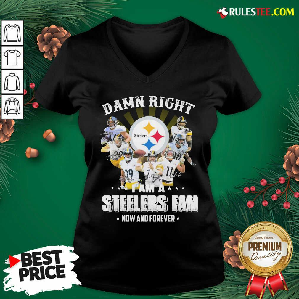 Best So Damn Right I Am A Pittsburgh Steelers Fan Now And Forever Signature V-neck - Design By Rulestee.com
