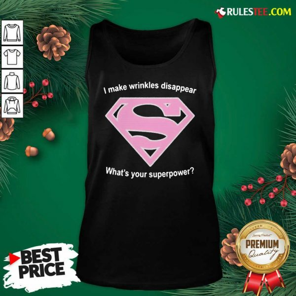 Cool I Make Wrinkles Disappear What's Your Superpower Tank Top - Design By Rulestee.com