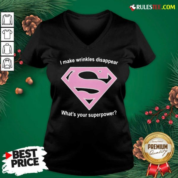 Cool I Make Wrinkles Disappear What's Your Superpower V-neck - Design By Rulestee.com