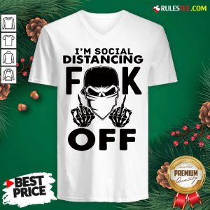 Cool Im Social Distancing Fuck Off V-neck - Design By Rulestee.com