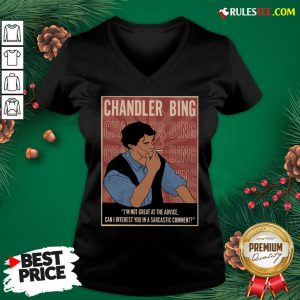 Cute Chandler Bing Im Not Great A The Advice Can I Interest You In A Sarcastic Comment V-neck - Design By Rulestee.com