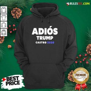 Funny Adios Trump Castro 2020 Hoodie - Design By Rulestee.com