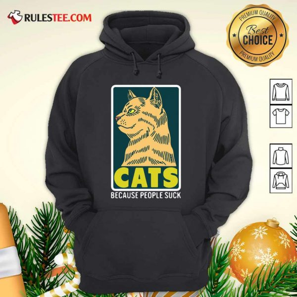 Cats Because People Suck Hoodie - Design By Rulestee.com