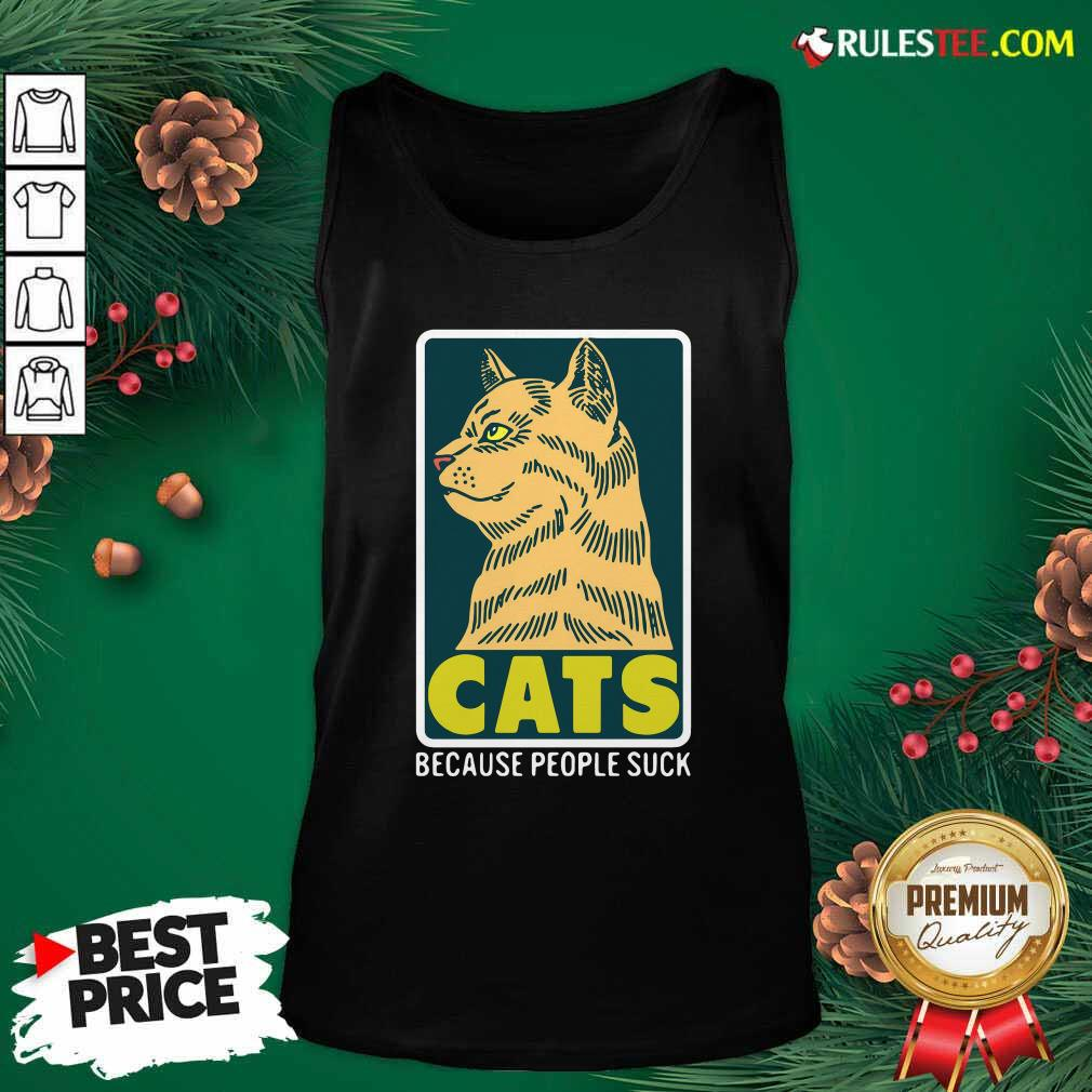 Cats Because People Suck Tank Top - Design By Rulestee.com