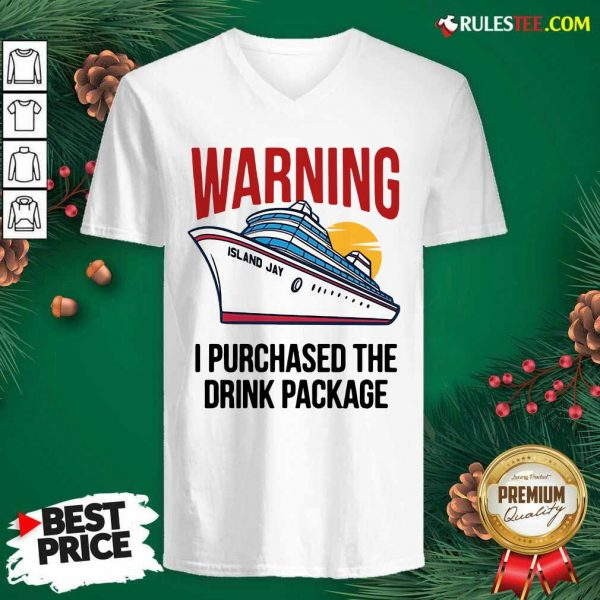Cruise Warning I Purchased The Drink Package V-neck - Design By Rulestee.com