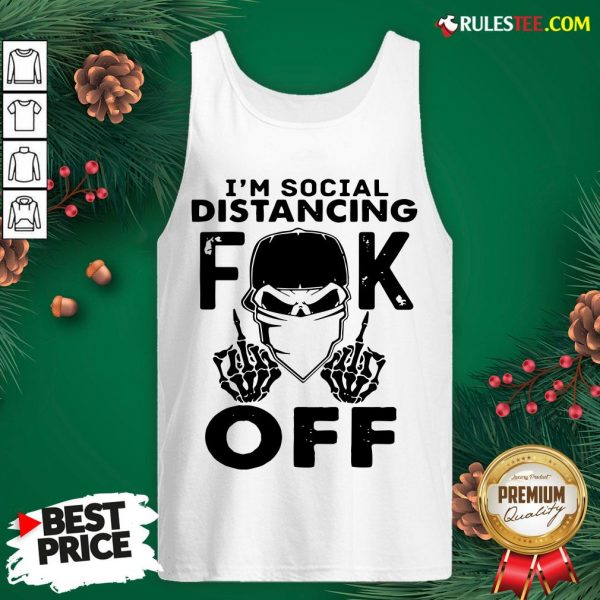 Funny Im Social Distancing Fuck Off Tank Top - Design By Rulestee.com