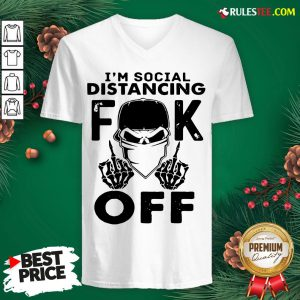 Funny Im Social Distancing Fuck Off V-neck - Design By Rulestee.com