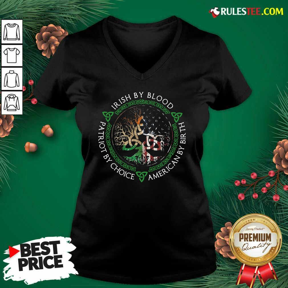 Irish By Blood American By Birth Patriot By Choice V-neck - Design By Rulestee.com