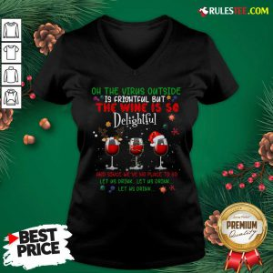 Funny Oh The Virus Outside Is Frightful But The Wine Is So Delightful Christmas V-neck - Design By Rulestee.com