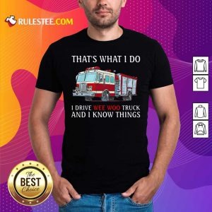 The Wee Woo Truck Is Calling And I Must Go Shirt - Design By Rulestee.com